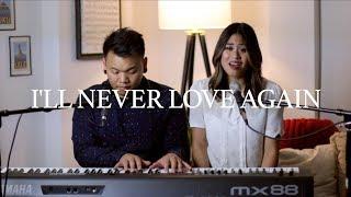 I'll Never Love Again (A Star Is Born) ft. Alyssa Navarro | AJ Rafael