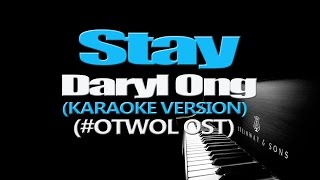 STAY - Daryl Ong (KARAOKE VERSION) (#OTWOL OST)