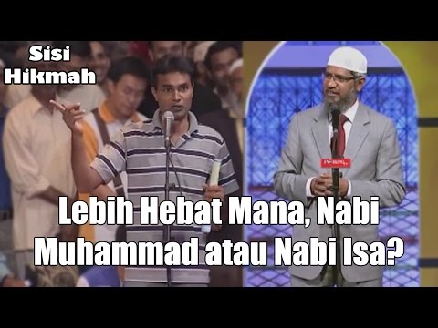 Lebih Hebat Mana, Nabi Muhammad atau Nabi Isa (Yesus)? | Dr. Zakir Naik
