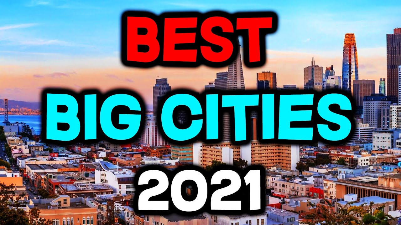Top 10 BEST Big Cities to Live in America for 2021