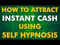 HOW TO ATTRACT INSTANT CASH USING SELF HYPNOSIS ! PRADEEP AGGARWAL