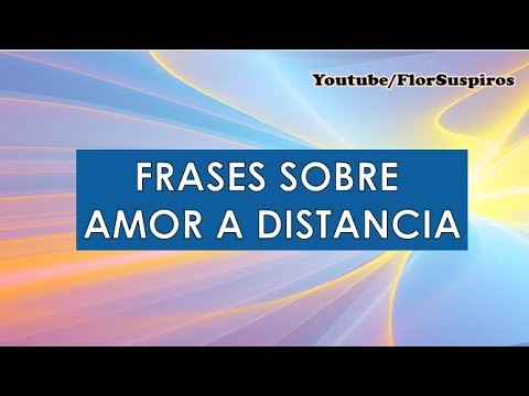 Frases Sobre Amor A Distancia Youtube