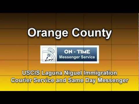 USCIS Laguna Niguel Immigration Courier Service and Same Day Messenger