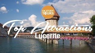 Lucerne Top Attractions - UK Study Tours