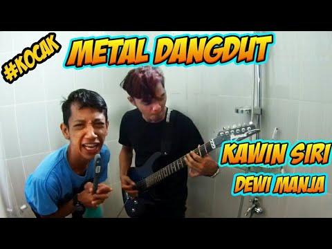 DANGDUT METAL, KAWIN SIRI Dewi Manja (cover)