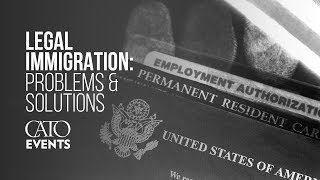Legal Immigration: Problems and Solutions