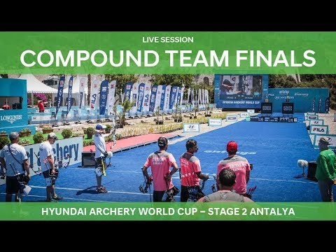 Live Session: Compound Team Finals | Antalya 2018 Hyundai Archery World Cup S2