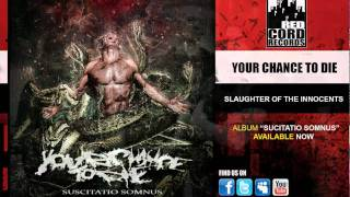 "Your Chance To Die, ""Slaughter Of The Innocents"""
