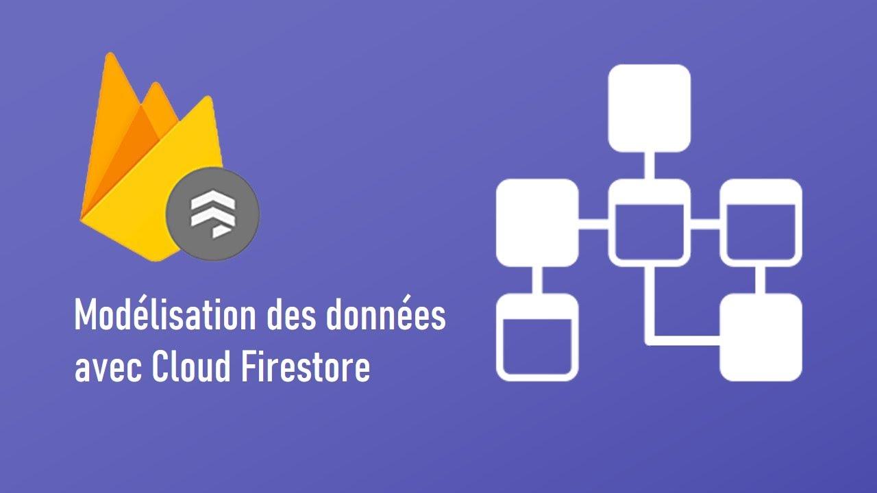 Modelisation des données avec Cloud Firestore