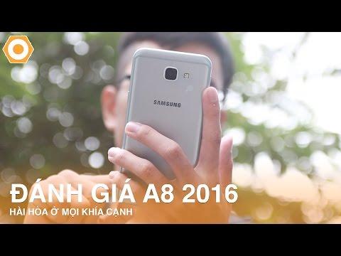 Đánh giá chi tiết Galaxy A8 2016: Hài hòa ở mọi khía cạnh.