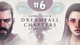 "Dreamfall Chapters Book Four: ""Revelations"" #6 FULL Walkthrough 