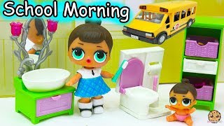 LOL Surprise Big & Lil Sisters School Day Morning Time Routine - Eat Breakfast, Pee, Brush Teeth