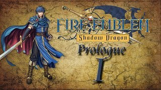 Fire Emblem: Shadow Dragon - Prologue I