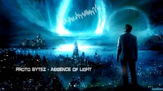 Proto Bytez - Absence Of Light [HQ Edit]