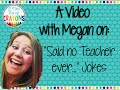 """Said No Teacher Ever..""with Meg's Crayons"