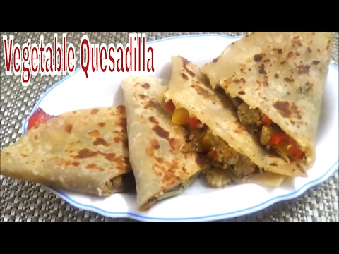 Vegetable Quesadilla Easy Mexican Recipe