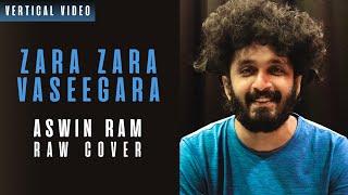 Zara Zara | Vaseegara (Raw Cover) Aswin Ram Vertical 1