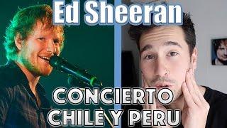 Concierto ed sheeran chile y perÚ 2017