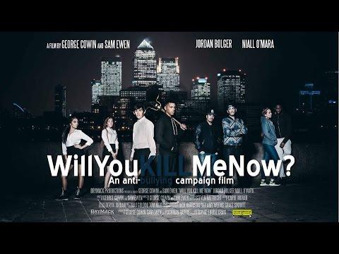 Will You Kill Me Now? - Anti-Bullying Film (FULL)