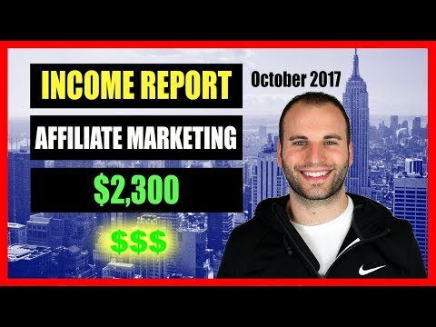 INCOME REPORT OCTOBER 2017 – HOW I MADE $2,300 WITH AFFILIATE MARKETING