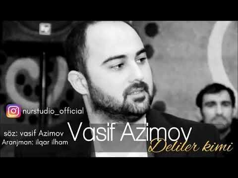 Vasif azimov Delilər kim👍