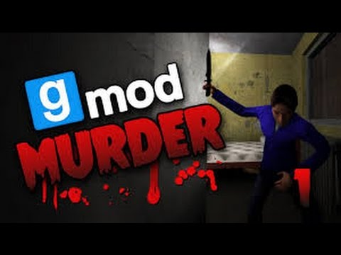 Garry's Mod Murder Funny Moments: How To Do, Drag The Body!, The Best killer EVER!