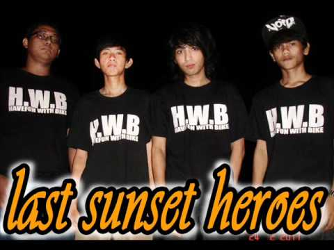 LAST SUNSET HEROES-RAISE FROM ITS GRAVE.wmv