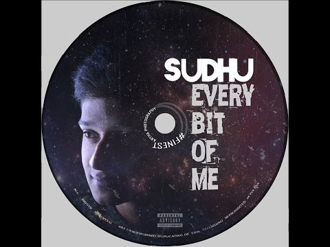 "SUDHU - ""EVERY BIT OF ME"" [Music Album][FULL] - Indian HipHop