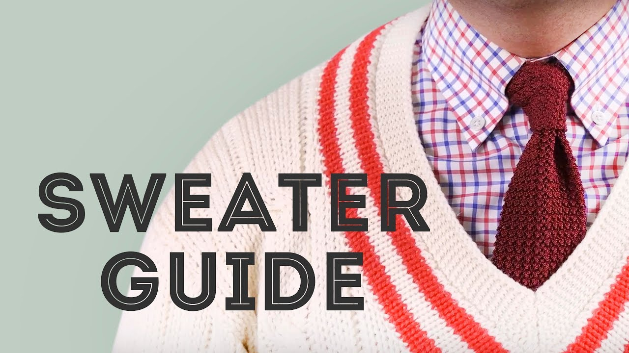 fa708e21f18b56 The Sweater Guide — Gentleman's Gazette