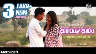 New Hit Santali Video Album | Chilkaw Chilki | New Santali Video Song 2018