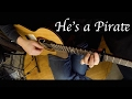 Pirates of the Caribbean - Hes a Pirate - Fingerstyle Guitar