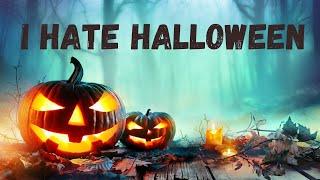 Halloween Is Overrated