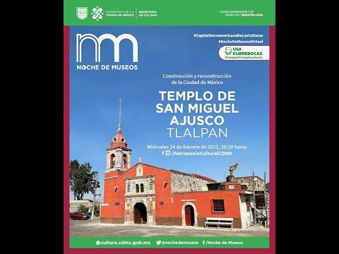 Noche de Museos: Templo de San Miguel Ajusco.