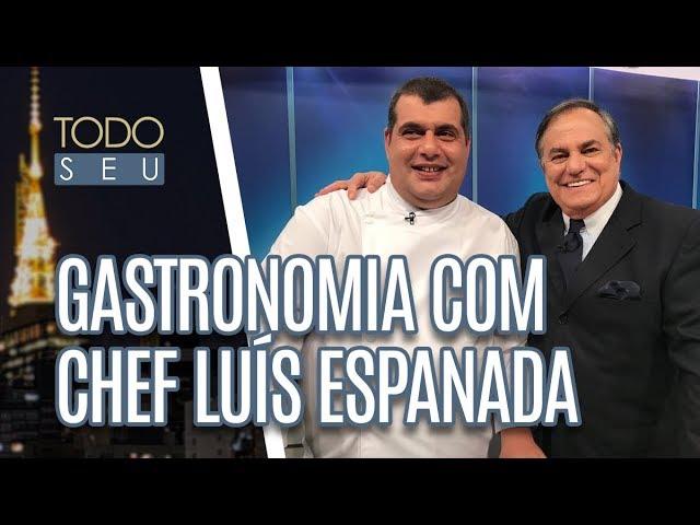 Gastronomia com chef Luís Espadana - Todo Seu (18/02/19)