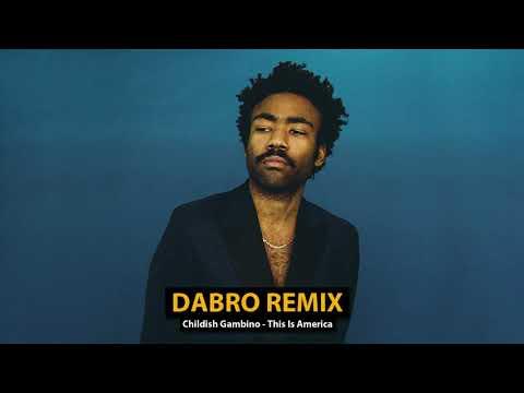 Dabro remix - Childish Gambino - This Is America