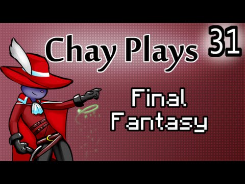 Chay Plays Final Fantasy Episode 31