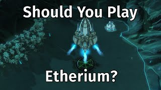 Should You Play Etherium?