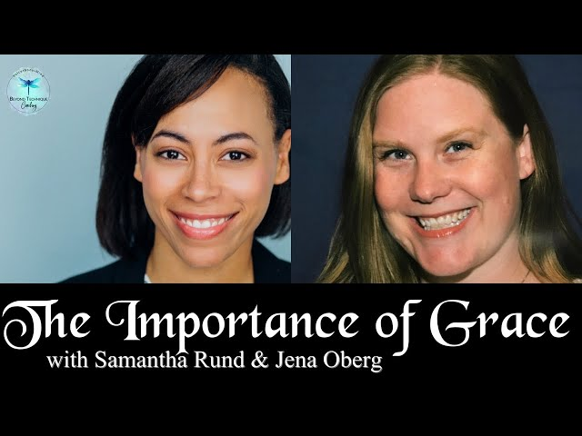 The Importance of Grace with Samantha Rund and Jena Oberg