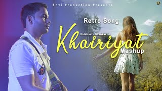 Likhe Jo Khat Tujhe MashUp With Khairiyat (Official Cover Song) | Siddharth Shankar