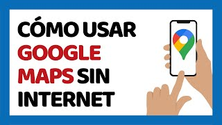 Cómo Usar Google Maps Sin Internet 2017 (Android) Free HD Video