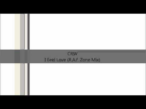 CRW  I Feel Love RAF Zone Mix