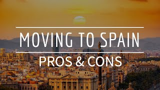 Moving to Spain Pros and cons 2020