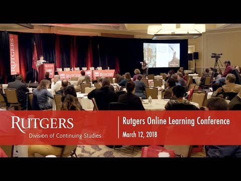 2018 Rutgers Online Learning Conference Highlights