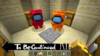 TO BE CONTINUED AMONG US MINECRAFT FUNNY BY SCOOBY CRAFT