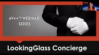 AV++™ Webinar Series: LookingGlass Concierge
