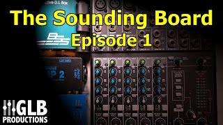 The Sounding Board Episode 1 - Q&A with GLB Productions!