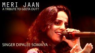 Meri Jaan: Unplugged -  A tribute to Geeta Dutt