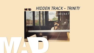 [MAD] HIDDEN TRACK - TRINITY (Cover) | Dome Jaruwat