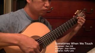 Sometimes When We Touch - D. Hill (arr. Jose Valdez) Solo Classical Guitar