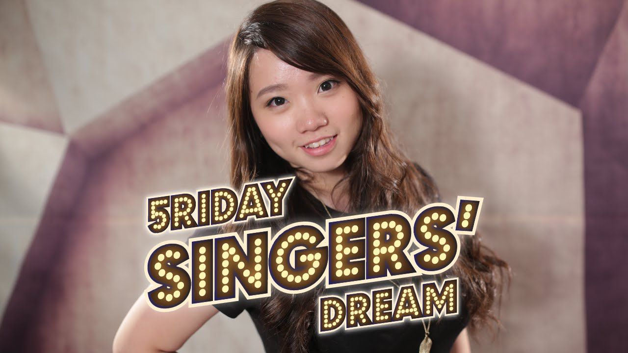 5riday Singers Dream:Serena Lam - And I Am Telling You (Jennifer Hudson) , YouTube